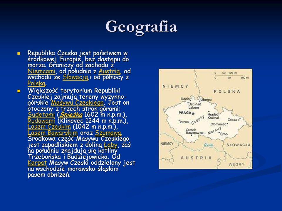 Geografia Republika Czeska jest państwem w środkowej Europie, bez dostępu do morza. Graniczy od zachodu z Niemcami, od południa z Austrią, od wschodu