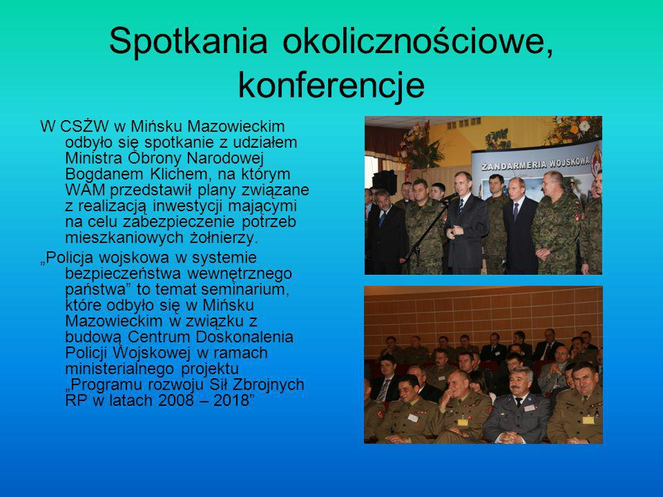 Spotkania okolicznościowe, konferencje W CSŻW w Mińsku Mazowieckim odbyło się spotkanie z udziałem Ministra Obrony Narodowej Bogdanem Klichem, na którym WAM przedstawił plany związane z realizacją inwestycji mającymi na celu zabezpieczenie potrzeb mieszkaniowych żołnierzy.