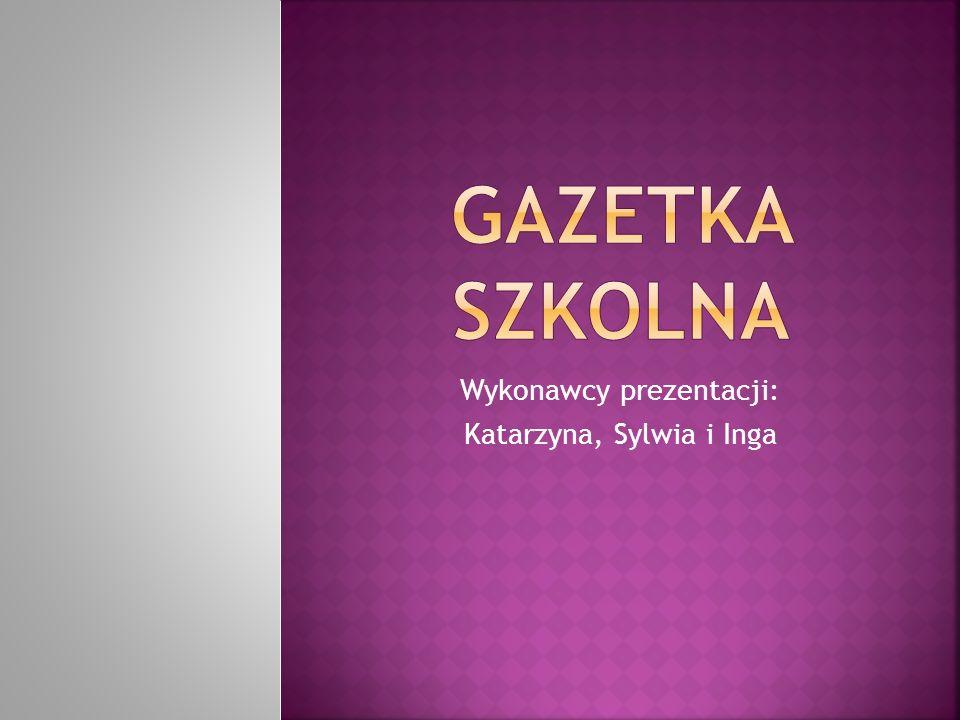 Wykonawcy prezentacji: Katarzyna, Sylwia i Inga