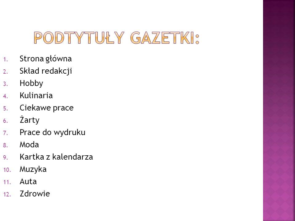 Strona szkoły: www.zsporchowo.pl Każdy uczeń ZSP Orchowo może przesyłać swoje propozycje artykułu do redakcji gazetki.