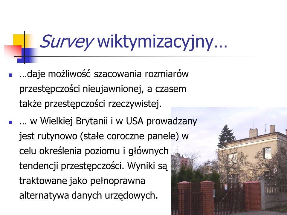 Survey wiktymizacyjny… …daje możliwość szacowania rozmiarów przestępczości nieujawnionej, a czasem także przestępczości rzeczywistej. … w Wielkiej Bry