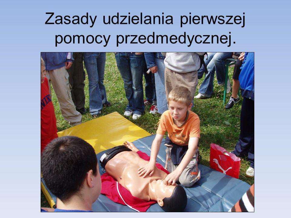 Zasady udzielania pierwszej pomocy przedmedycznej.
