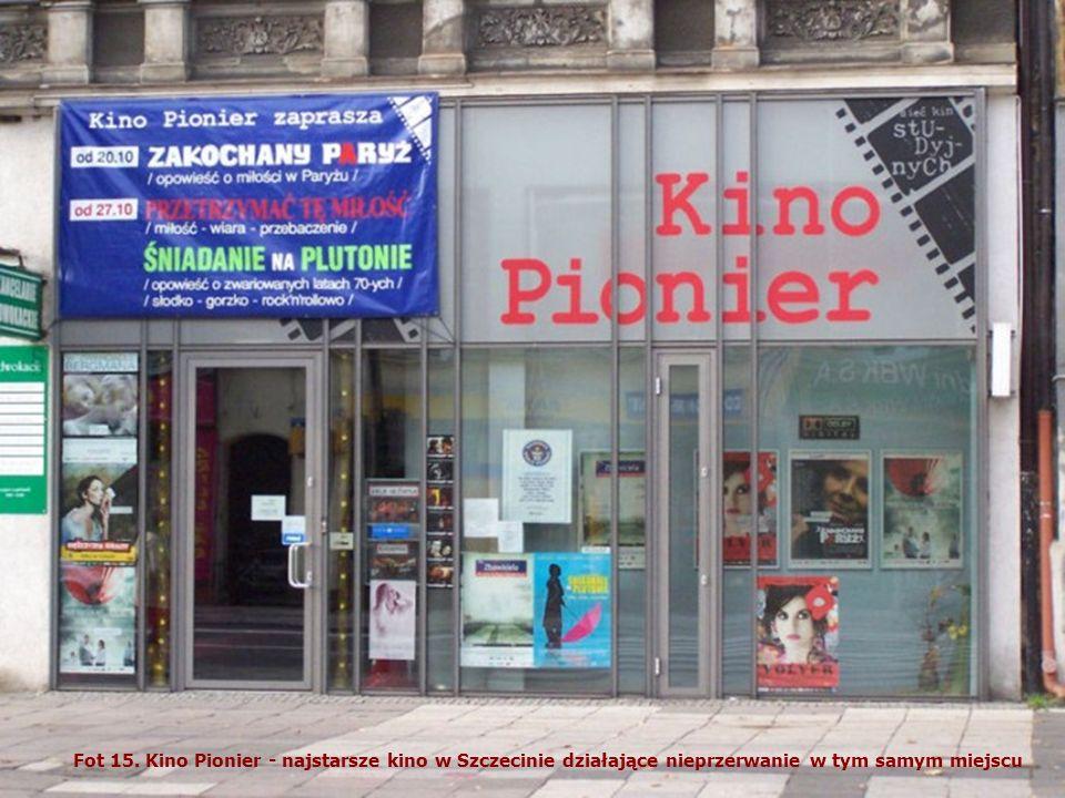 Fot 15. Kino Pionier - najstarsze kino w Szczecinie działające nieprzerwanie w tym samym miejscu