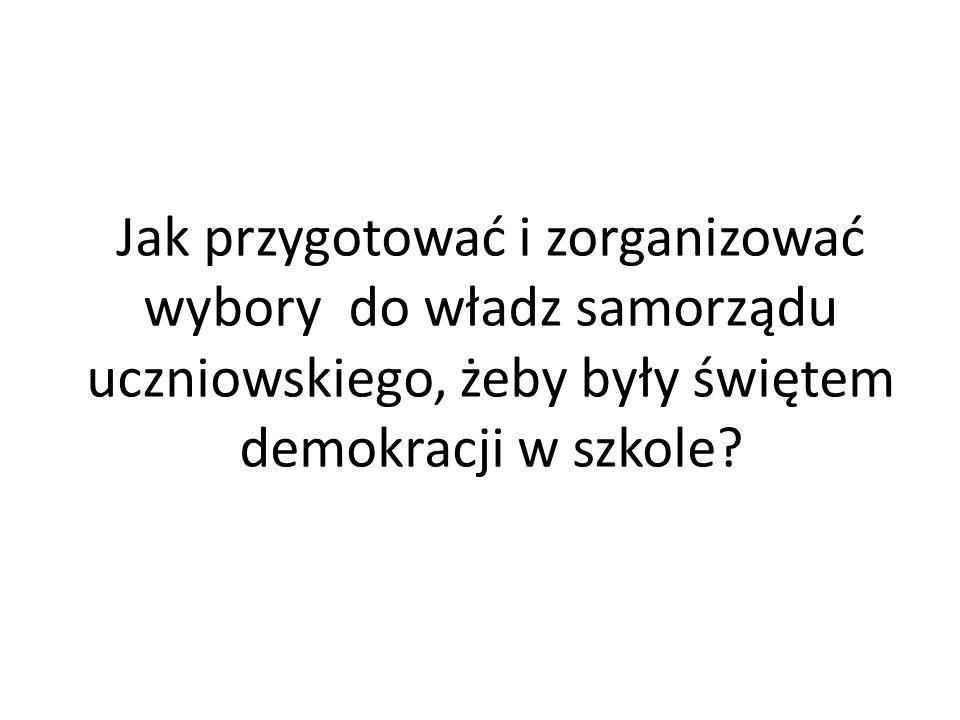 Jak przygotować i zorganizować wybory do władz samorządu uczniowskiego, żeby były świętem demokracji w szkole?