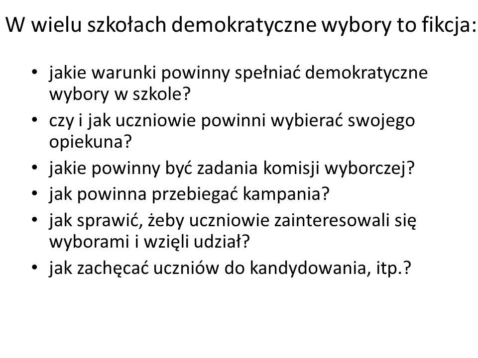 jakie warunki powinny spełniać demokratyczne wybory w szkole? czy i jak uczniowie powinni wybierać swojego opiekuna? jakie powinny być zadania komisji
