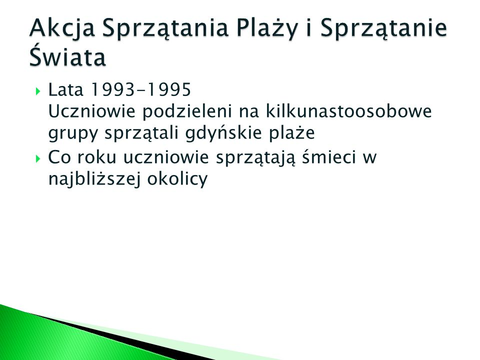 Nawiązanie współpracy z Polskim Klubem Ekologicznym Przystąpienie szkoły do ogólnopolskiej akcji Szkoła Pełna zasobów Wymiania starych żarówek na energooszczędne.
