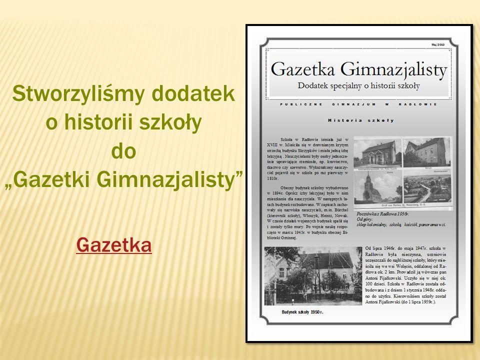 Stworzyliśmy dodatek o historii szkoły do Gazetki Gimnazjalisty Gazetka