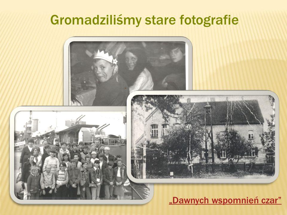 Gromadziliśmy stare fotografie Dawnych wspomnień czar