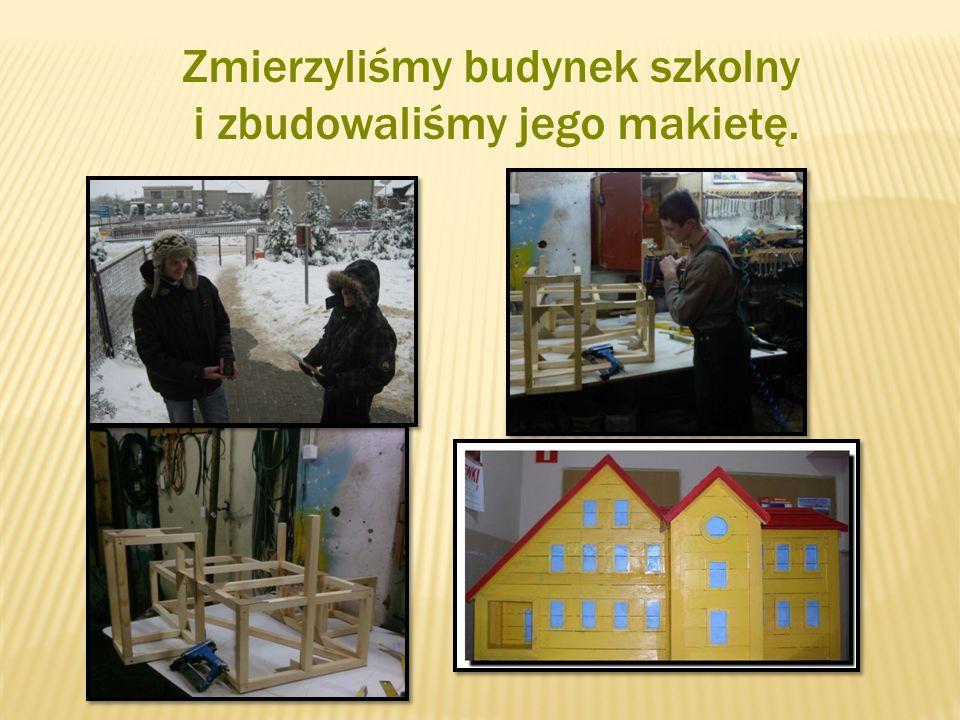 Zmierzyliśmy budynek szkolny i zbudowaliśmy jego makietę.