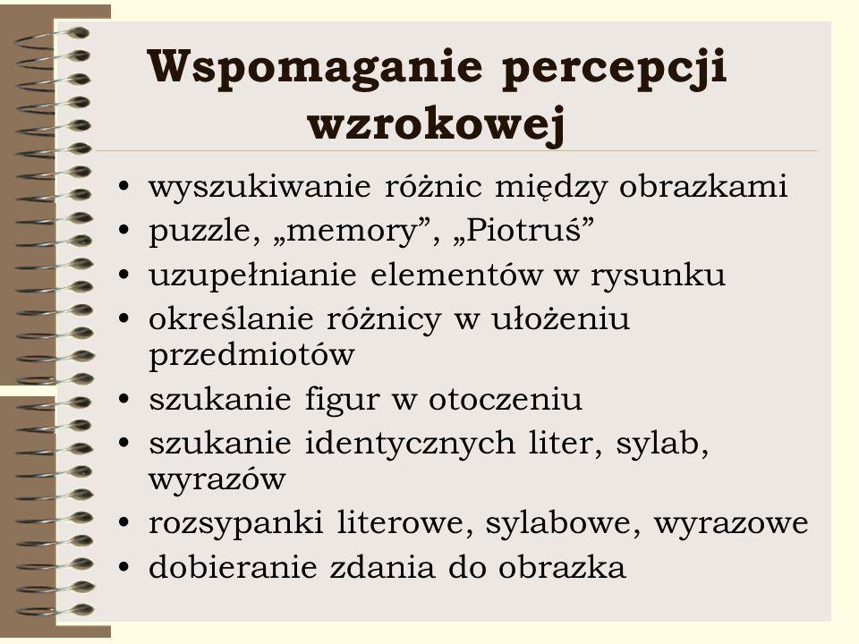 Wspomaganie percepcji wzrokowej wyszukiwanie różnic między obrazkami puzzle, memory, Piotruś uzupełnianie elementów w rysunku określanie różnicy w uło