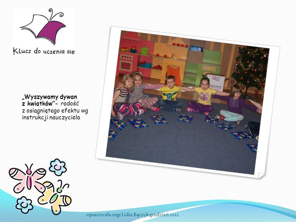 Wyszywamy dywan z kwiatków- radość z osiągniętego efektu wg instrukcji nauczyciela opracowała mgr Lidia Bączyk grudzień 2012
