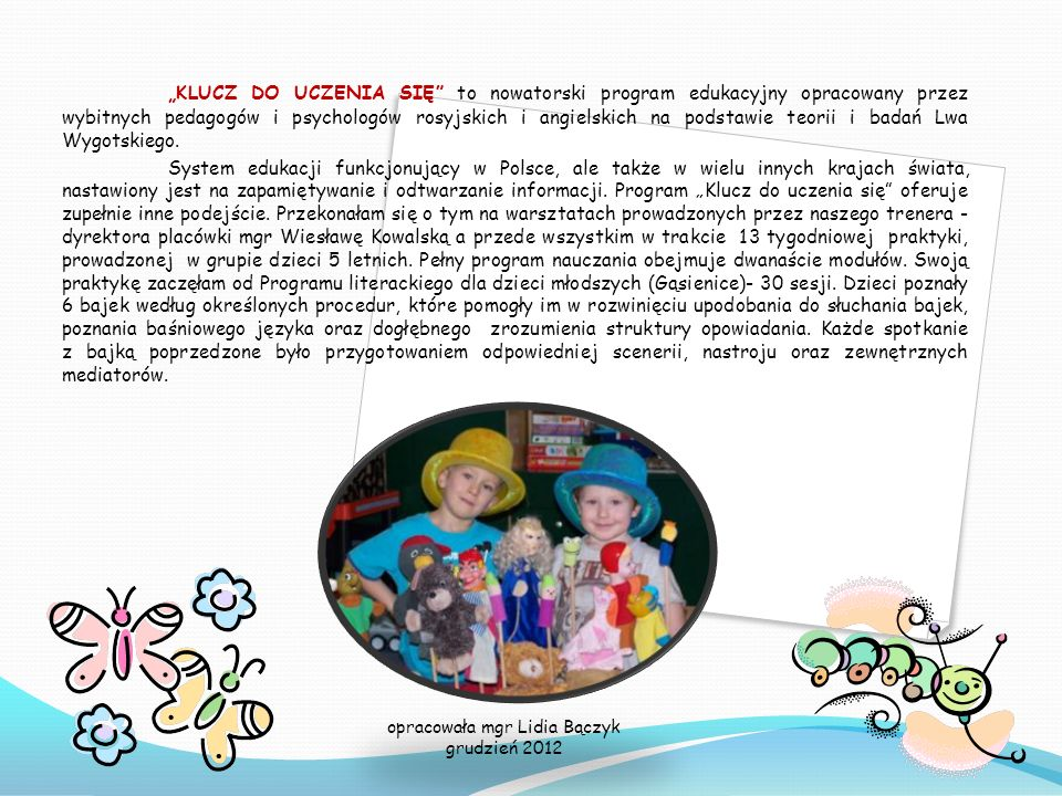 PROGRAM LITERACKI – WPROWADZENIE DO BAJKI opracowała mgr Lidia Bączyk grudzień 2012
