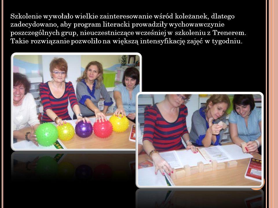 Szkolenie wywołało wielkie zainteresowanie wśród koleżanek, dlatego zadecydowano, aby program literacki prowadziły wychowawczynie poszczególnych grup,
