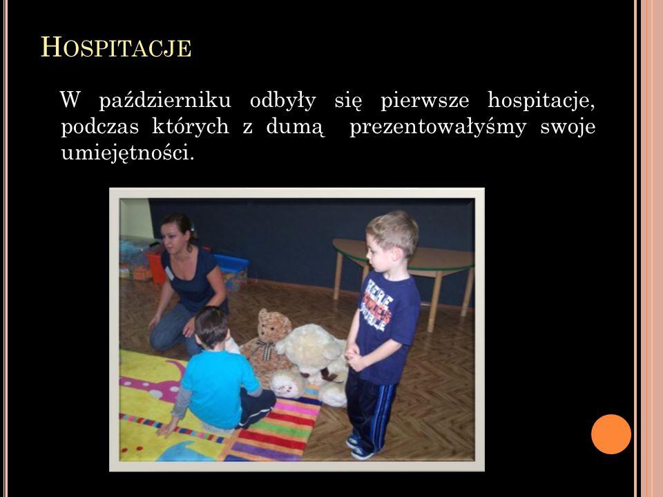 H OSPITACJE W październiku odbyły się pierwsze hospitacje, podczas których z dumą prezentowałyśmy swoje umiejętności.