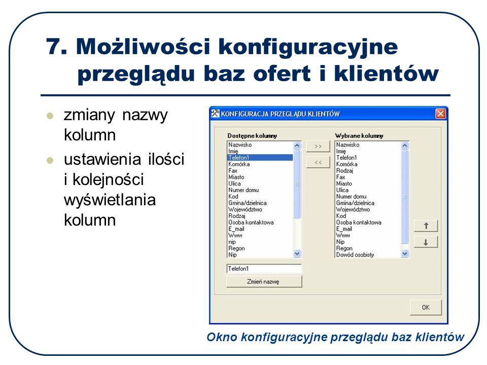 7. Możliwości konfiguracyjne przeglądu baz ofert i klientów zmiany nazwy kolumn ustawienia ilości i kolejności wyświetlania kolumn Okno konfiguracyjne