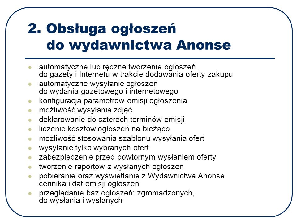 2. Obsługa ogłoszeń do wydawnictwa Anonse automatyczne lub ręczne tworzenie ogłoszeń do gazety i Internetu w trakcie dodawania oferty zakupu automatyc
