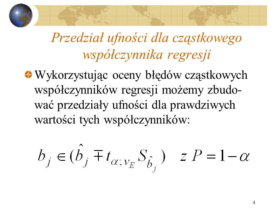 4 Przedział ufności dla cząstkowego współczynnika regresji Wykorzystując oceny błędów cząstkowych współczynników regresji możemy zbudo- wać przedziały