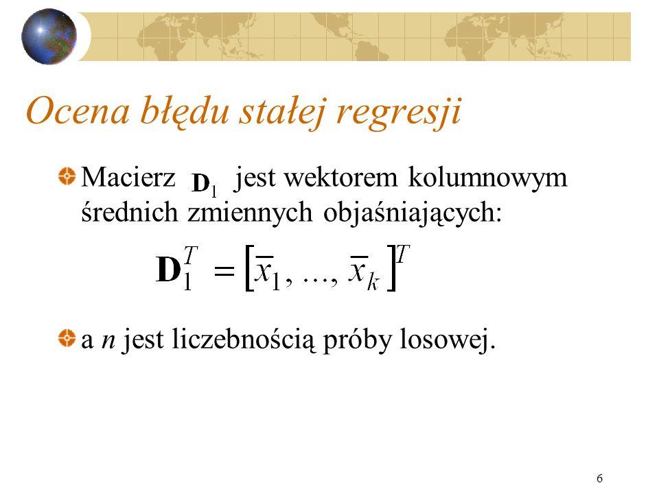 7 Prognozowanie w modelu regresyjnym Po wyestymowaniu parametrów modelu Z układu równań gdzie V jest macierzą wariansów i kowar- iansów między zmiennymi niezależenymi.