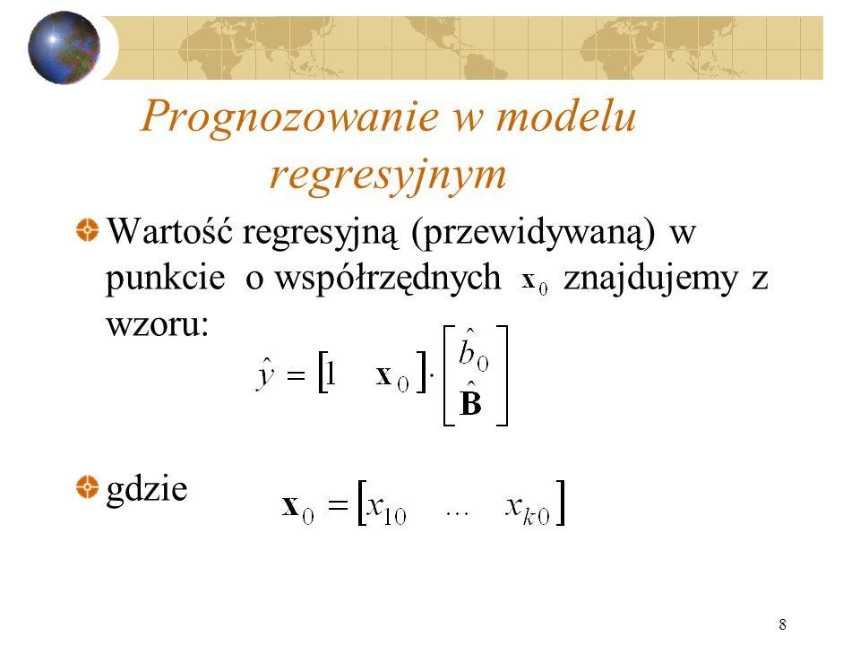 9 Błąd prognozy Błąd wartości regresyjnej (prognozy) znajdujemy z wzoru: gdzie macierz ma postać:
