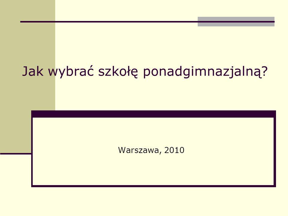Jak wybrać szkołę ponadgimnazjalną Warszawa, 2010