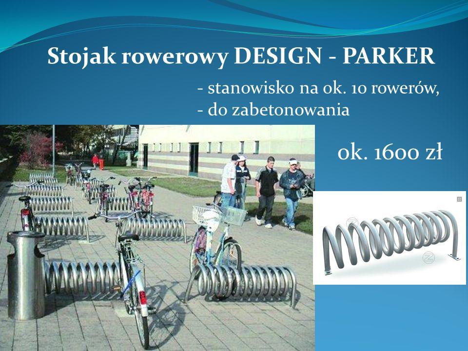Stojak rowerowy DESIGN - PARKER - stanowisko na ok. 10 rowerów, - do zabetonowania ok. 1600 zł