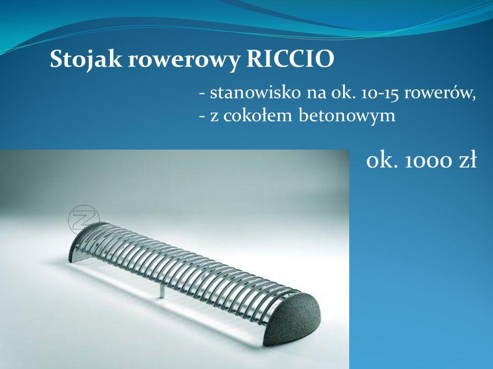 Stojak rowerowy RICCIO - stanowisko na ok. 10-15 rowerów, - z cokołem betonowym ok. 1000 zł