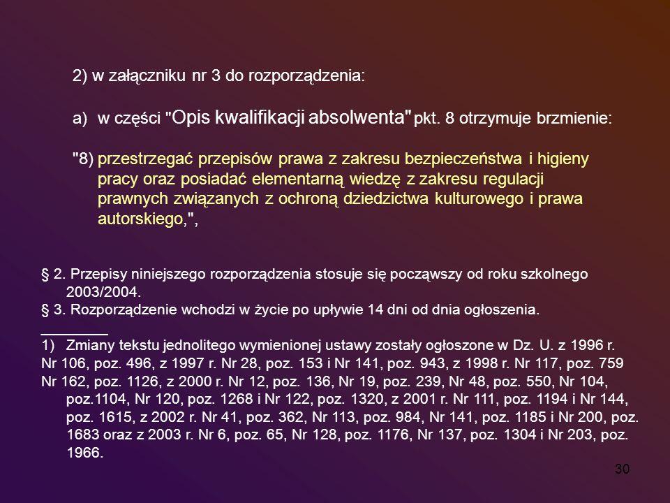 30 2) w załączniku nr 3 do rozporządzenia: a)w części