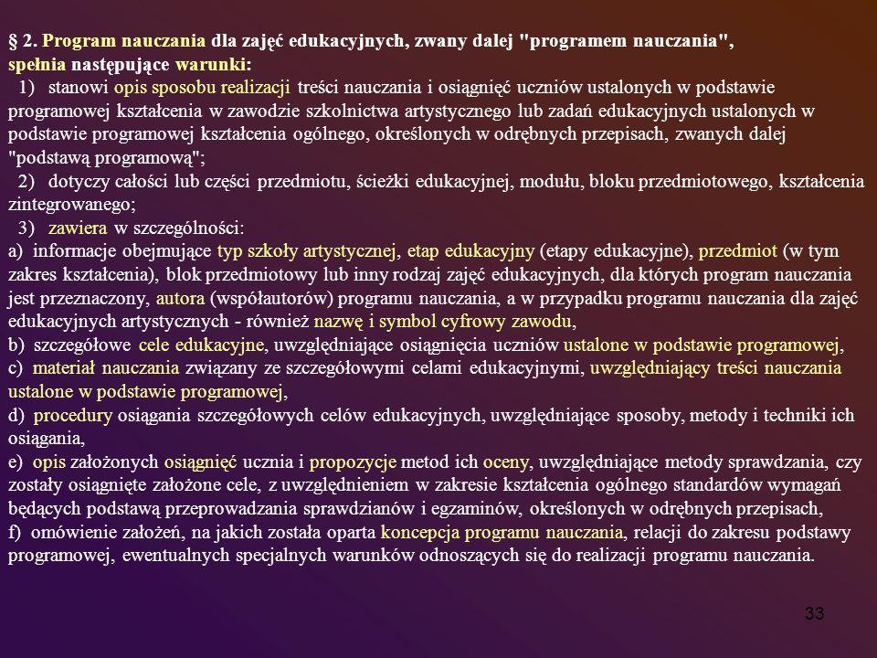 33 § 2. Program nauczania dla zajęć edukacyjnych, zwany dalej