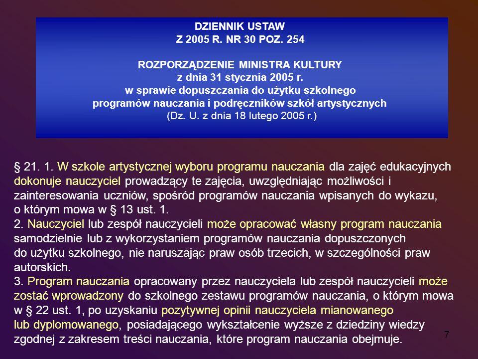 7 § 21. 1. W szkole artystycznej wyboru programu nauczania dla zajęć edukacyjnych dokonuje nauczyciel prowadzący te zajęcia, uwzględniając możliwości