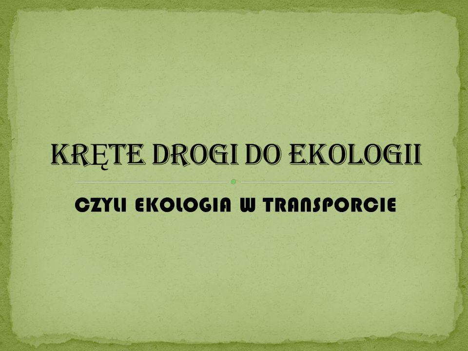 CZYLI EKOLOGIA W TRANSPORCIE