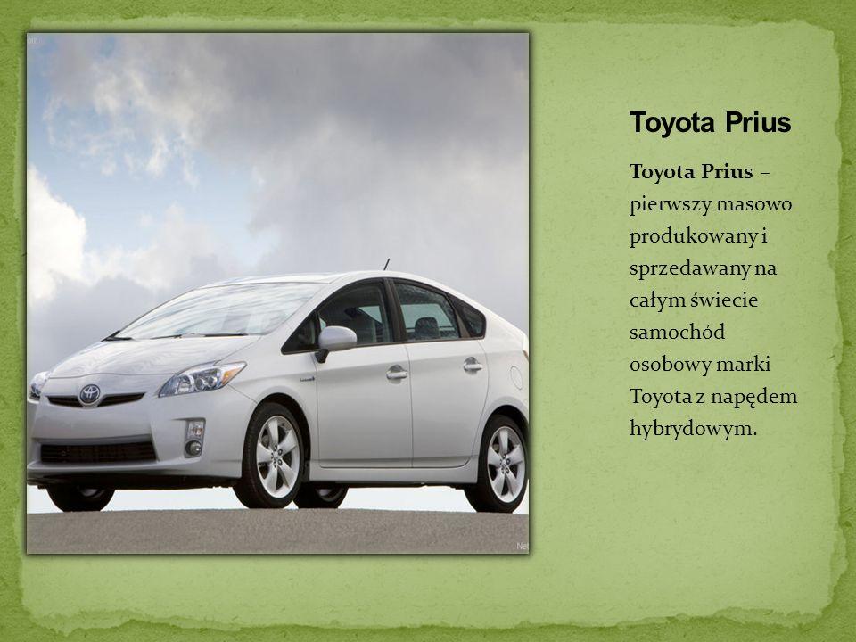 Toyota Prius – pierwszy masowo produkowany i sprzedawany na całym świecie samochód osobowy marki Toyota z napędem hybrydowym.