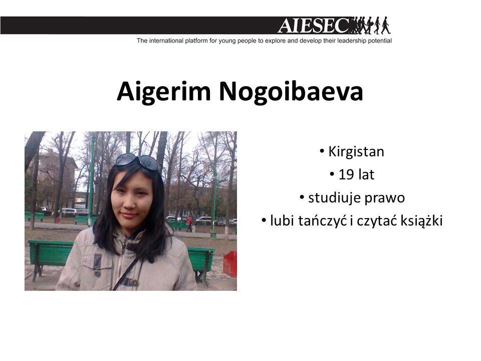 Aigerim Nogoibaeva Kirgistan 19 lat studiuje prawo lubi tańczyć i czytać książki