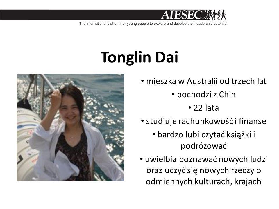 Tonglin Dai mieszka w Australii od trzech lat pochodzi z Chin 22 lata studiuje rachunkowość i finanse bardzo lubi czytać książki i podróżować uwielbia