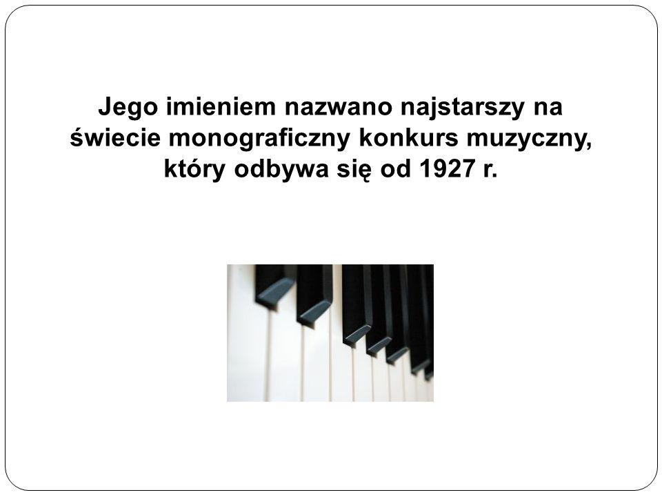 Jego imieniem nazwano najstarszy na świecie monograficzny konkurs muzyczny, który odbywa się od 1927 r.