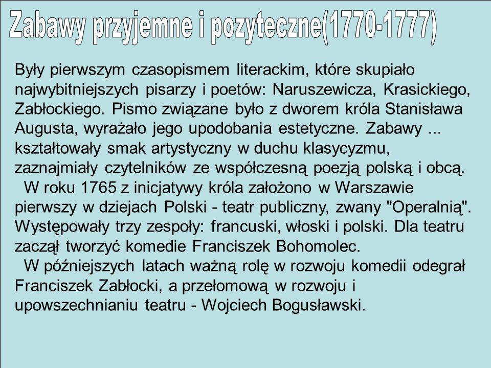 Były pierwszym czasopismem literackim, które skupiało najwybitniejszych pisarzy i poetów: Naruszewicza, Krasickiego, Zabłockiego. Pismo związane było