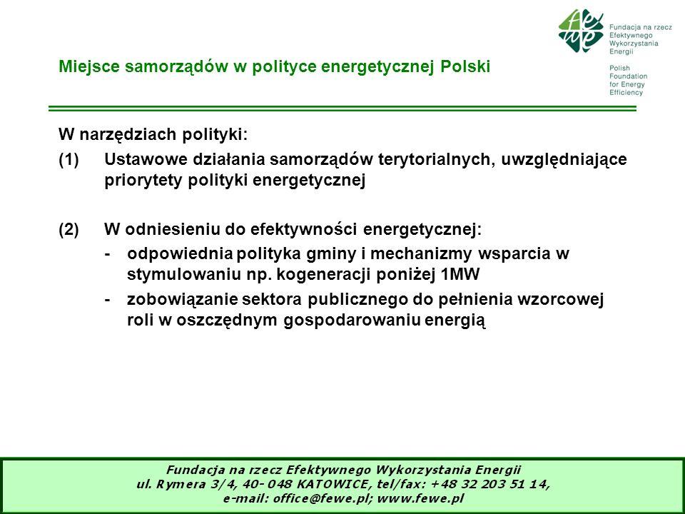 13 Miejsce samorządów w polityce energetycznej Polski W narzędziach polityki: (1)Ustawowe działania samorządów terytorialnych, uwzględniające prioryte