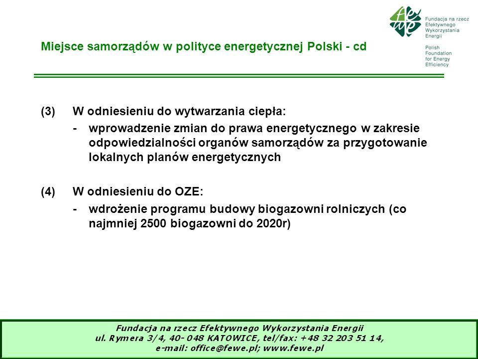 14 Miejsce samorządów w polityce energetycznej Polski - cd (3)W odniesieniu do wytwarzania ciepła: -wprowadzenie zmian do prawa energetycznego w zakre