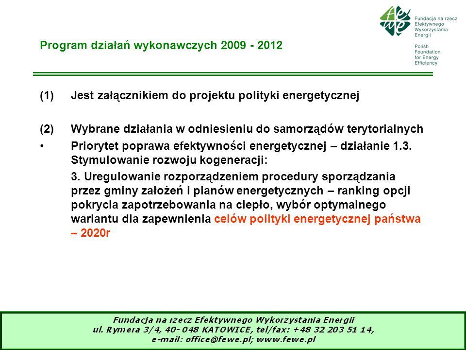 15 Program działań wykonawczych 2009 - 2012 (1)Jest załącznikiem do projektu polityki energetycznej (2)Wybrane działania w odniesieniu do samorządów t