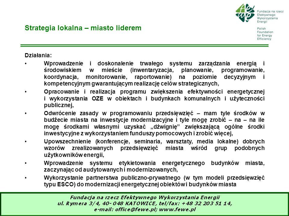 18 Strategia lokalna – miasto liderem Działania: Wprowadzenie i doskonalenie trwałego systemu zarządzania energią i środowiskiem w mieście (inwentaryz