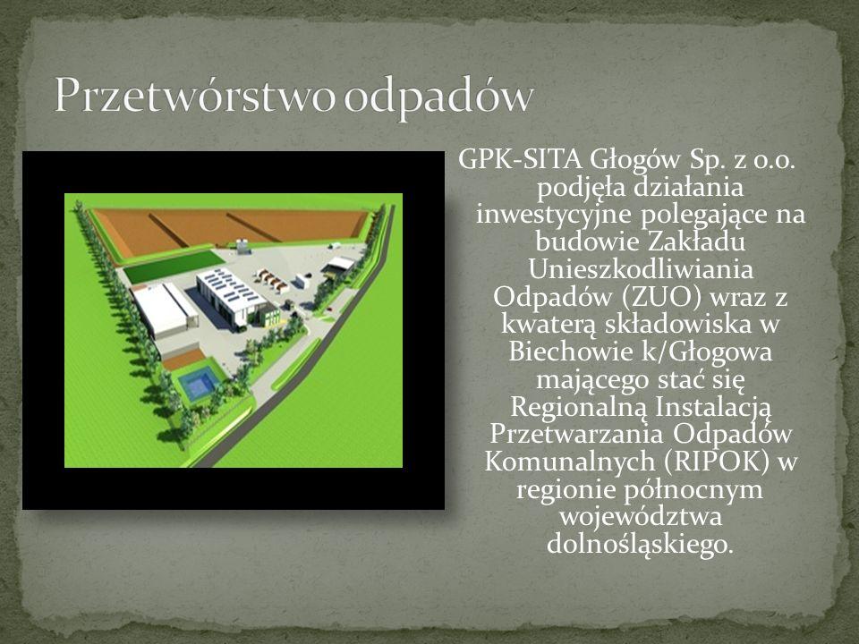 GPK-SITA Głogów Sp. z o.o. podjęła działania inwestycyjne polegające na budowie Zakładu Unieszkodliwiania Odpadów (ZUO) wraz z kwaterą składowiska w B