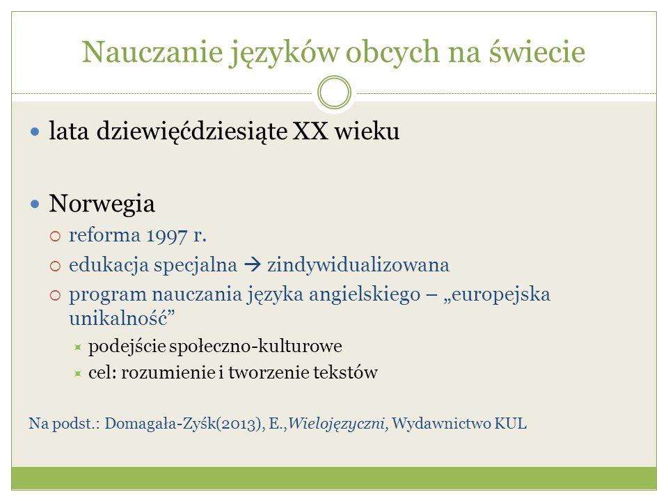 Nauczanie języków obcych na świecie lata dziewięćdziesiąte XX wieku Norwegia reforma 1997 r. edukacja specjalna zindywidualizowana program nauczania j