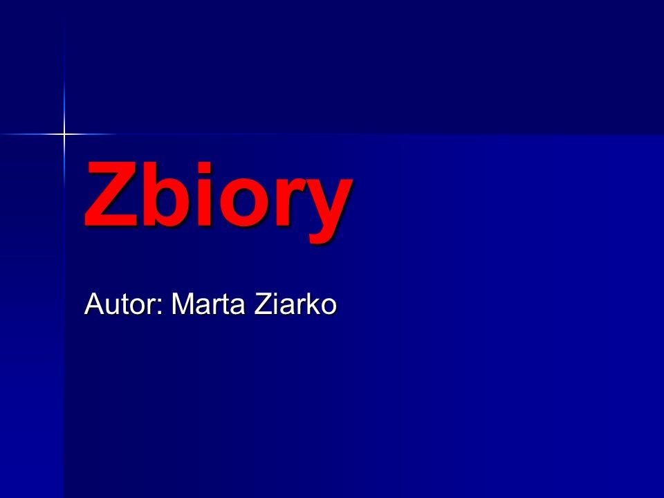Zbiory Autor: Marta Ziarko
