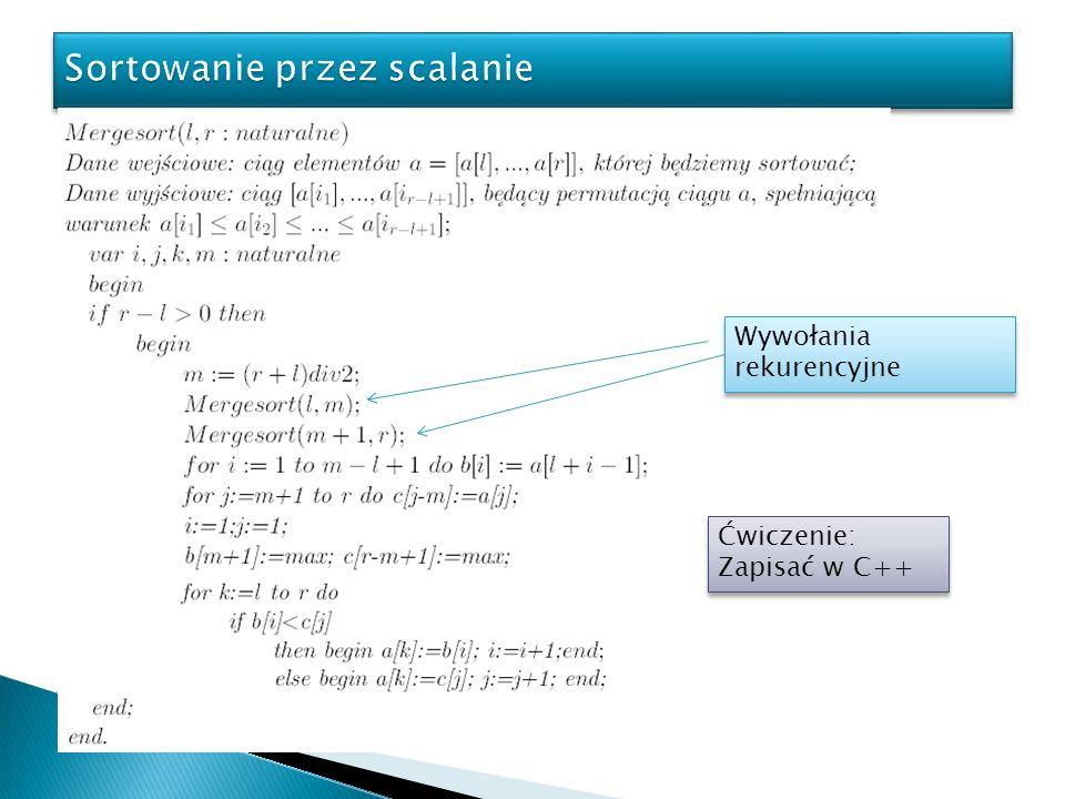 Wywołania rekurencyjne Ćwiczenie: Zapisać w C++ Ćwiczenie: Zapisać w C++
