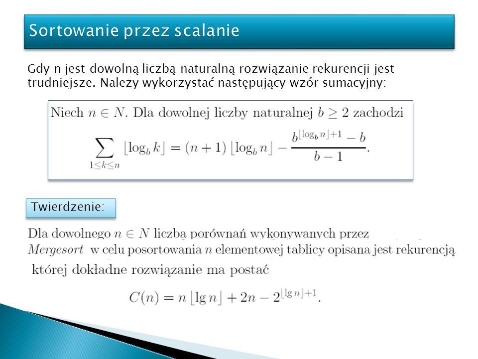 Gdy n jest dowolną liczbą naturalną rozwiązanie rekurencji jest trudniejsze. Należy wykorzystać następujący wzór sumacyjny: Twierdzenie: