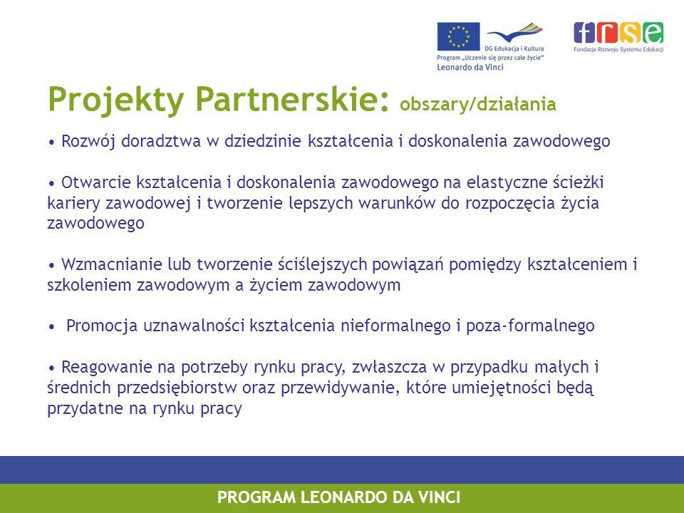 Projekty Partnerskie: obszary/działania Rozwój doradztwa w dziedzinie kształcenia i doskonalenia zawodowego Otwarcie kształcenia i doskonalenia zawodo