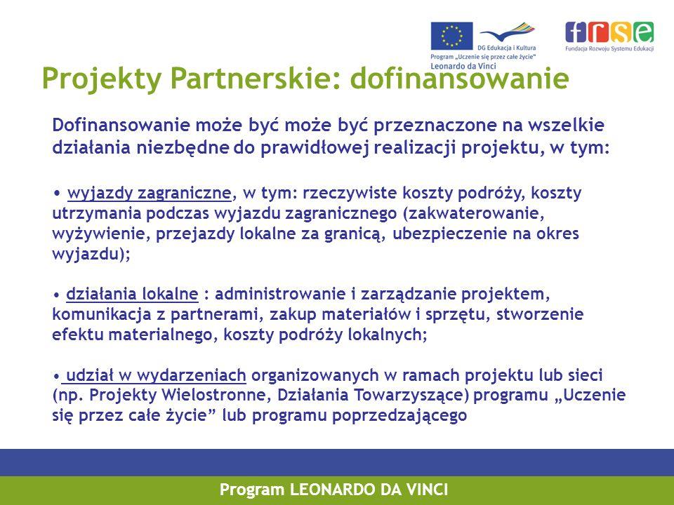 Projekty Partnerskie: dofinansowanie Dofinansowanie może być może być przeznaczone na wszelkie działania niezbędne do prawidłowej realizacji projektu,