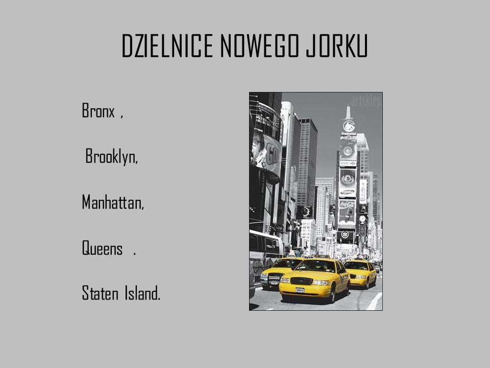 DZIELNICE NOWEGO JORKU Bronx, Brooklyn, Manhattan, Queens. Staten Island.
