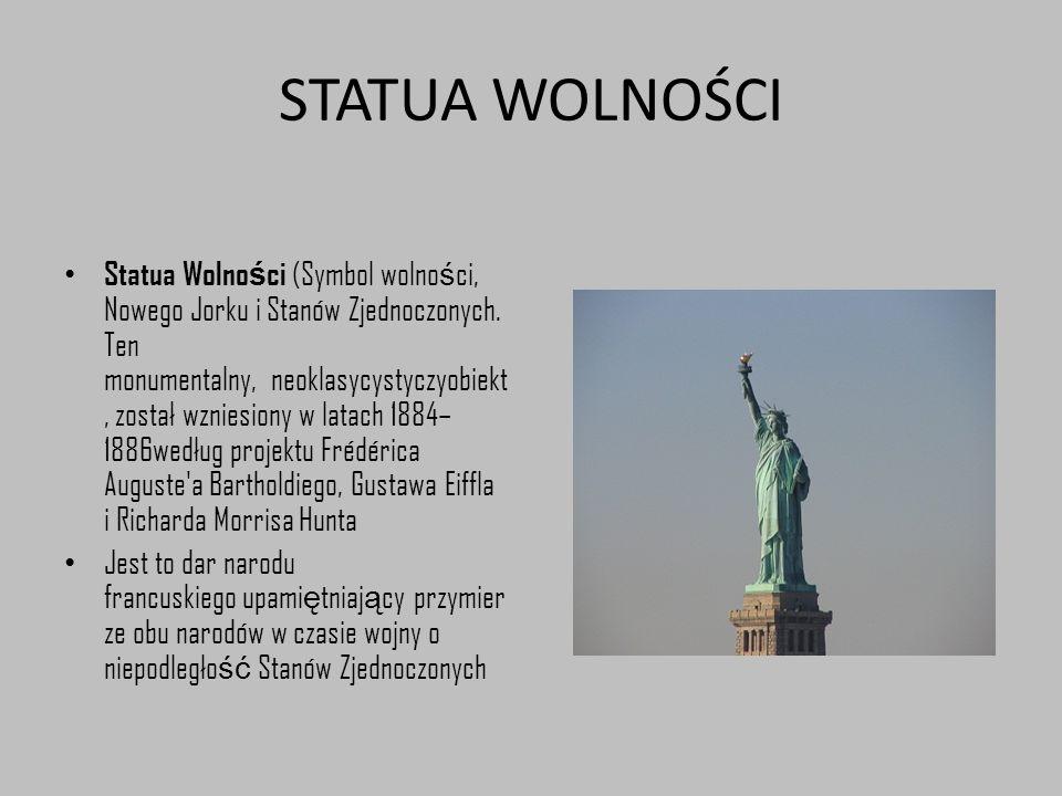 STATUA WOLNOŚCI Statua Wolno ś ci (Symbol wolno ś ci, Nowego Jorku i Stanów Zjednoczonych. Ten monumentalny, neoklasycystyczyobiekt, został wzniesiony