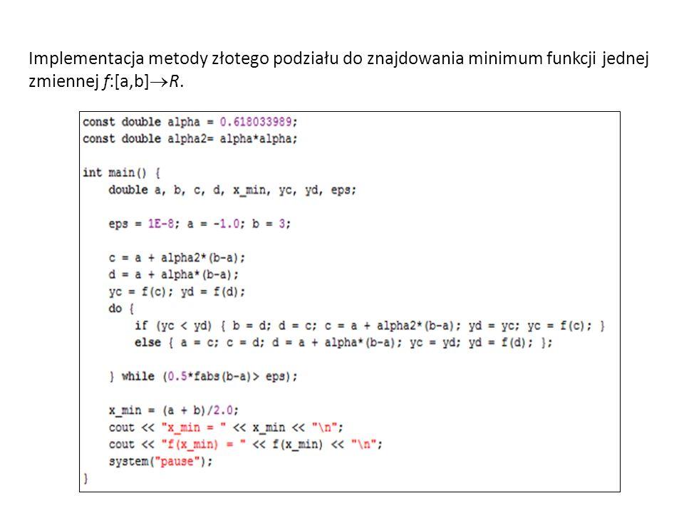 Implementacja metody złotego podziału do znajdowania minimum funkcji jednej zmiennej f:[a,b] R.