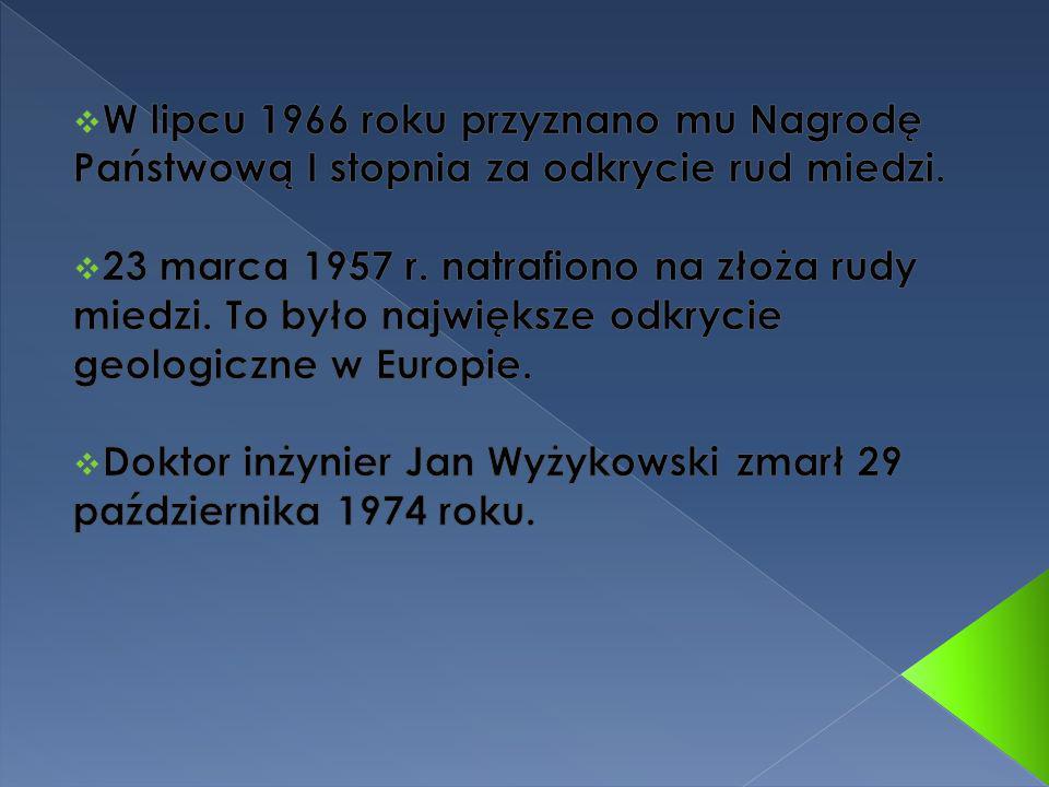 W 1951 roku powierzono Janowi Wyżykowskiemu pracę związaną z poszukiwaniem złóż rud miedzi.